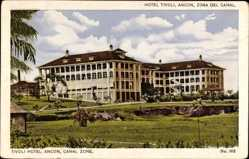 Postcard Ancon Panama, Blick auf das Hotel Tivoli, Canal Zone