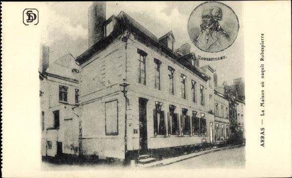 Carte postale Arras Pas de Calais, La Maison ou naquit Robespierre,  Geburtshaus Maximilien de